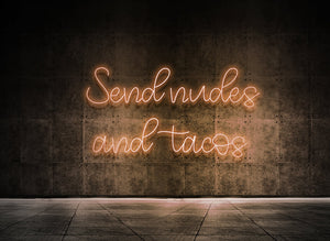 Send nudes and tacos