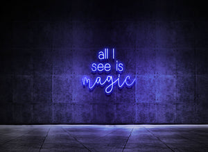 ALL I SEE IS MAGIC