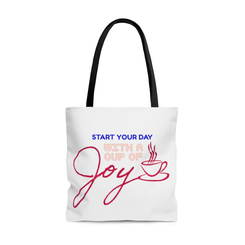 START YOUR DAY WITH A CUP OF JOY TOTE BAG