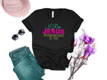 Load image into Gallery viewer, I REP JESUS WHEREVER I GO SHIRT