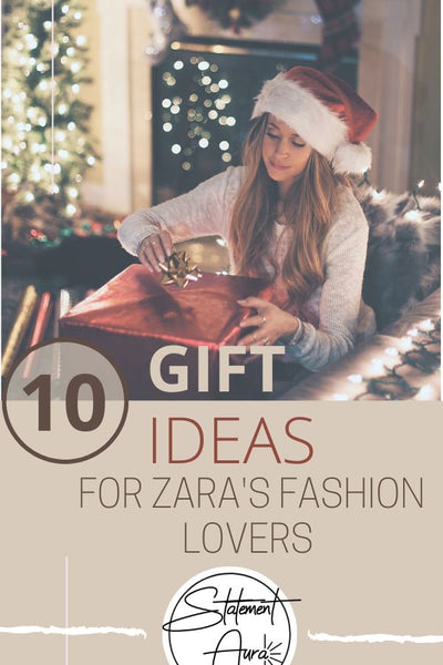 10 Christmas Girlfriend Gift ideas for Zara's Fashion Lovers.