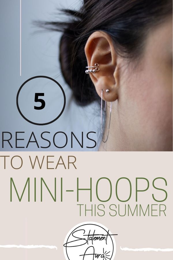5 Reasons to Wear Mini-Hoops this Summer.