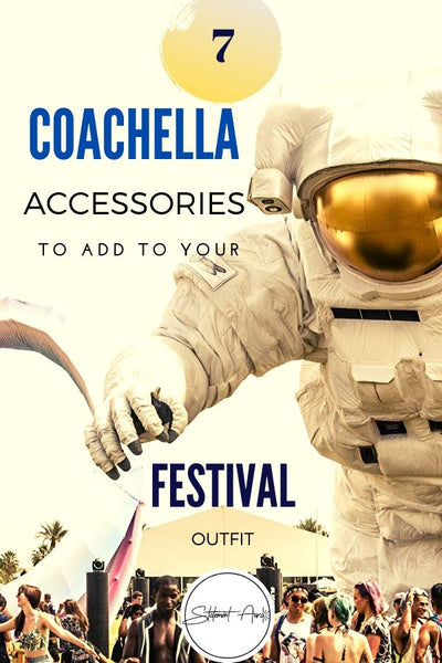 7 COACHELLA ACCESSORIES TO ADD TO YOUR FESTIVAL OUTFIT.