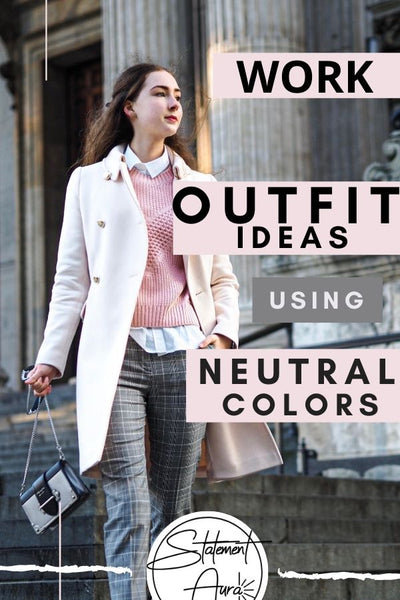 15 Chic Work Outfits To Copy Right Now (using Mostly Neutral Colors).