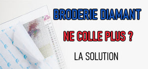 Ma Broderie Diamant ne colle plus : Que faire ?