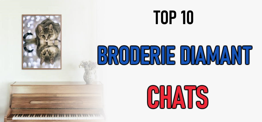 Top 10 : Broderies Diamants Chats