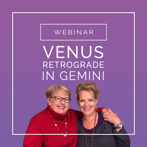 Astrology Webinar Online- Sandy Rueve and Susan Gidel teach Venus Retrograde meaning and what it means in Gemini this year 2020