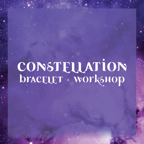 Constellation Bracelet + Workshop