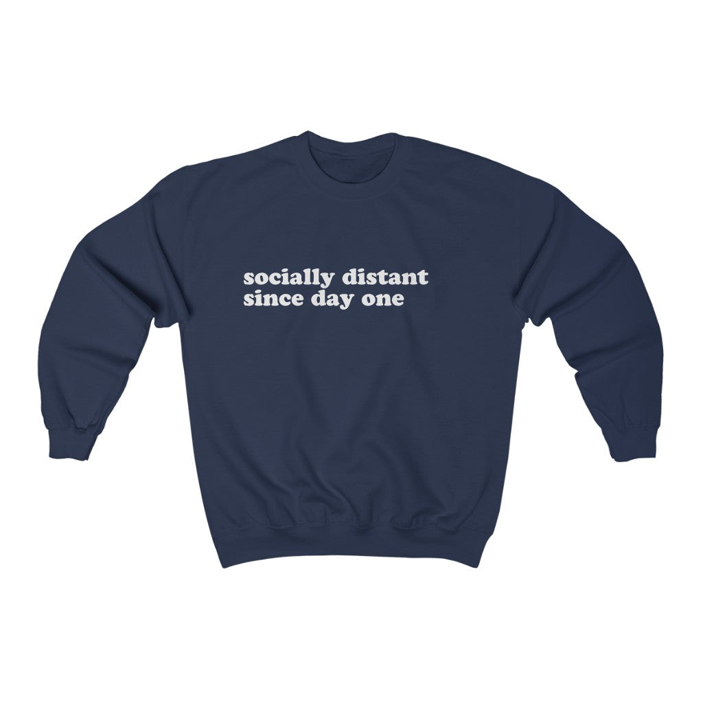 Socially Distant Since Day One Crewneck Sweatshirt