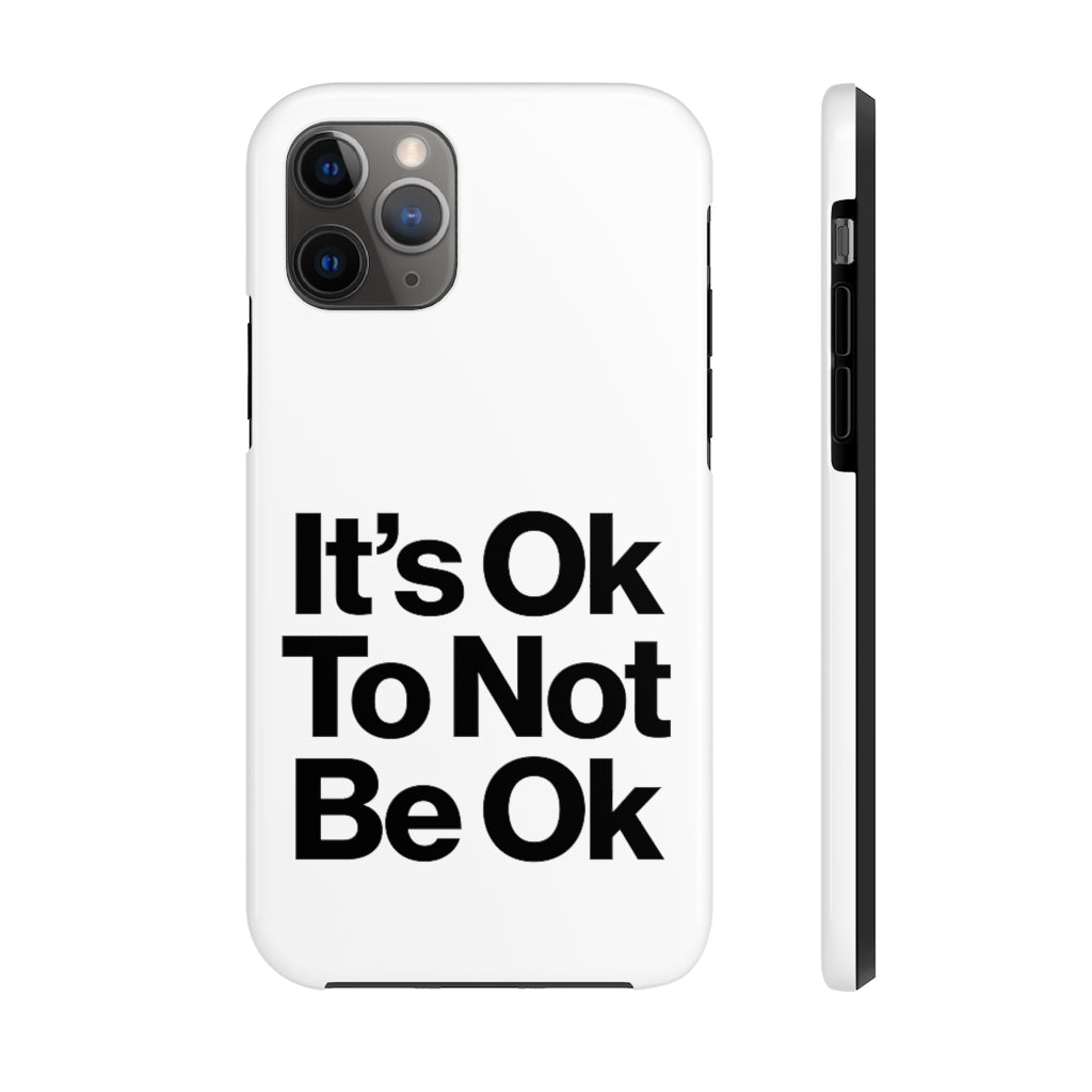 It's Ok Phone Case