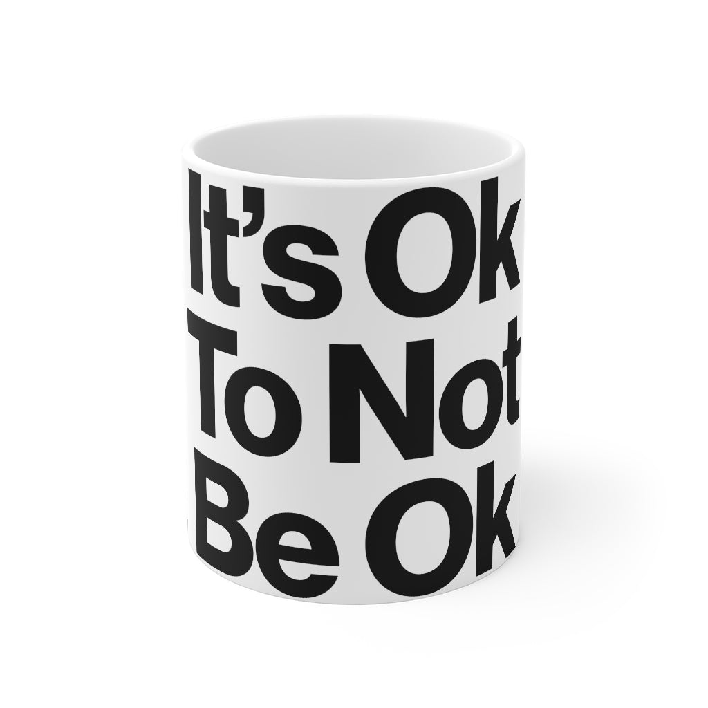 It's-Ok-to-Not-Be-Classic-Mug.jpg