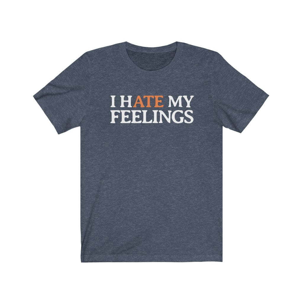 Men's I H/Ate My Feelings Cotton Tee