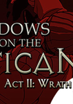 Shadows on the Vatican Act II Wrath