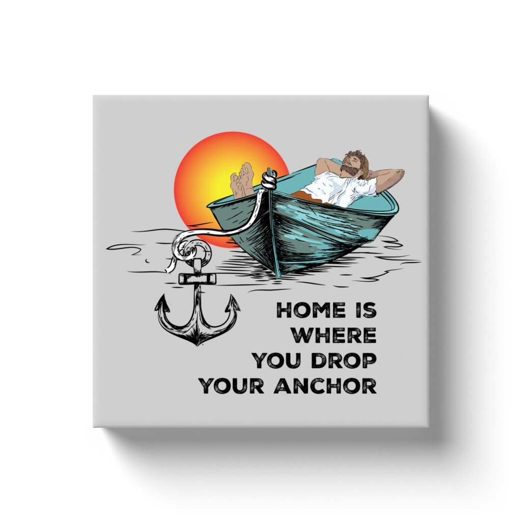 Canvas Wraps - Home is where you drop your anchor Collection - SVlovers