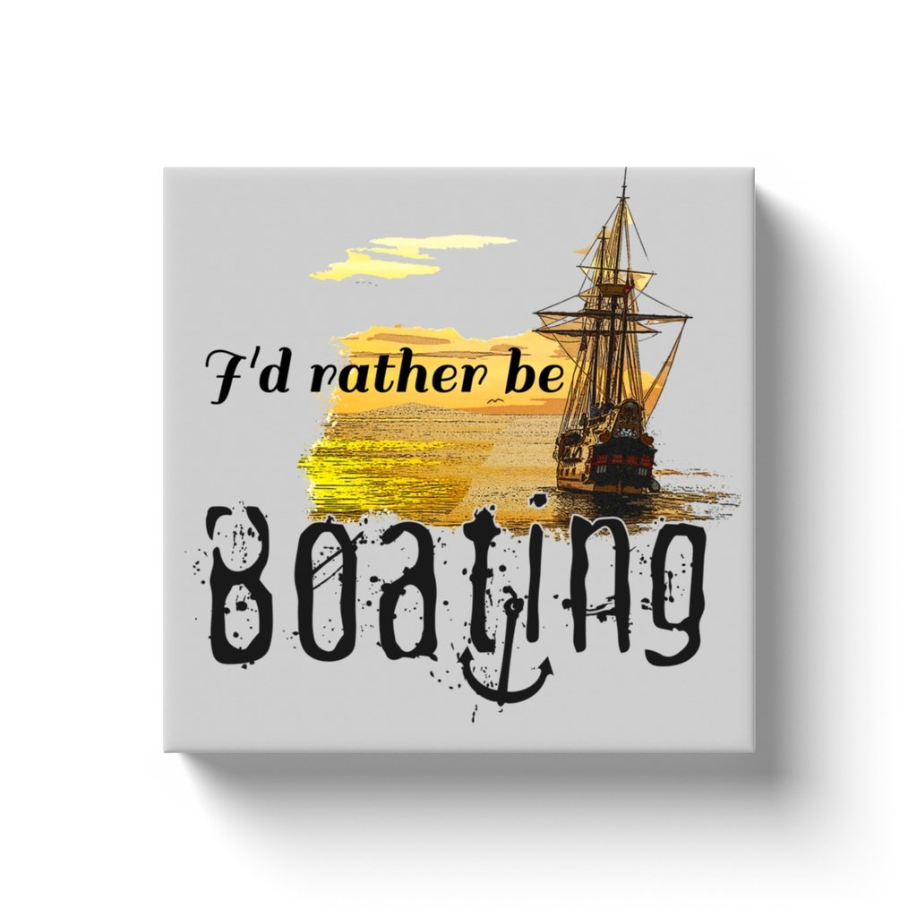 Canvas Wraps - I'd rather be boating Collection - SVlovers