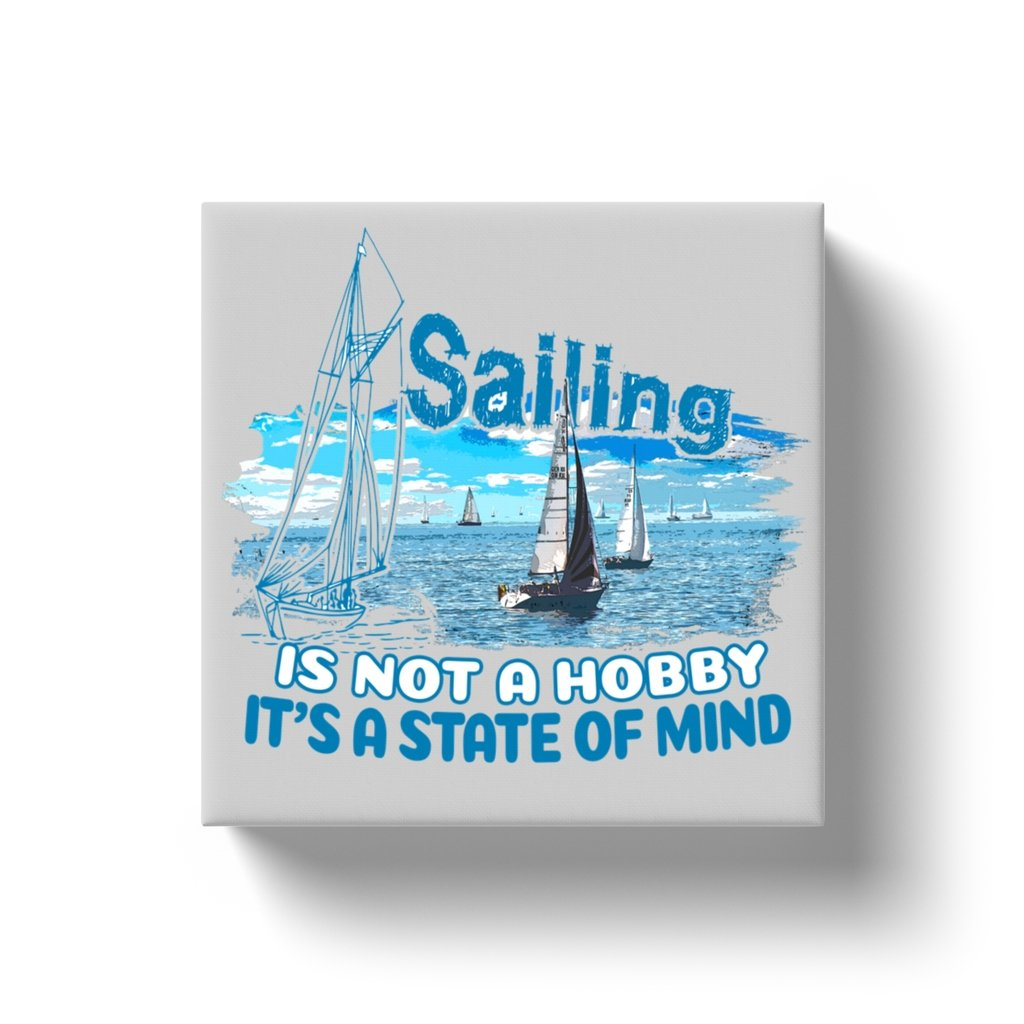 Canvas Wraps - Sailing is not a hobby Collection - SVlovers