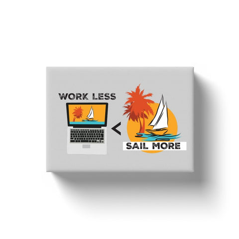 Canvas Wraps - Work Less-Sail More Collection - SVlovers