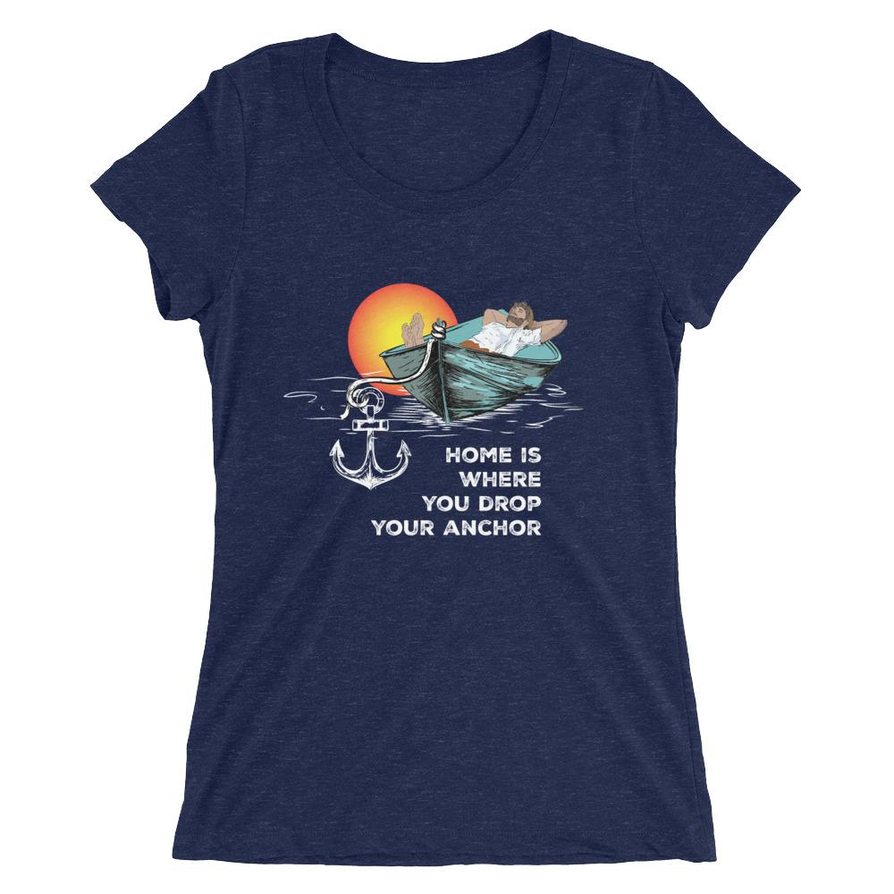 Women's T-Shirt - Home is where you drop your anchor Collection - SVlovers