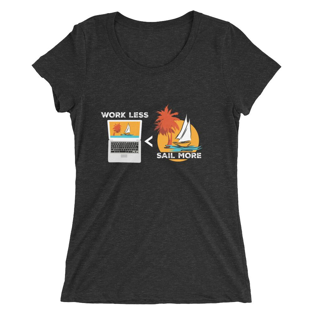 Women's T-Shirt - Work Less-Sail More Collection