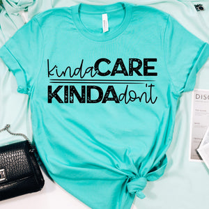 Kinda Care Kinda Don't Shirt - teal