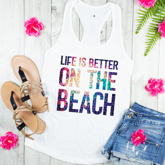 Life is Better on the Beach - White Tank