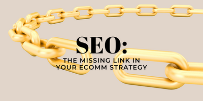 SEO is eCommerce's Missing Link: Why It's Important