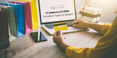 eCommerce in 2021: Trends & Tools to Watch