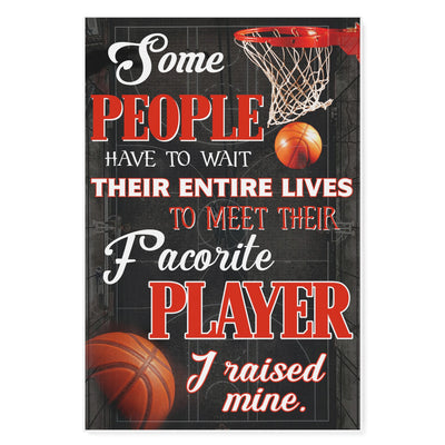 Basketball some people have to wait their entire lives -Matte Canvas - Dreameris