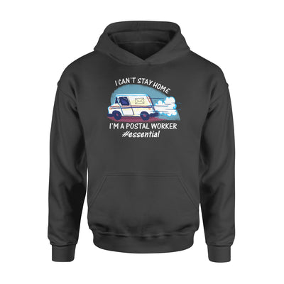 I can_t stay at home I_m a postal worker essential - Standard Hoodie - Dreameris