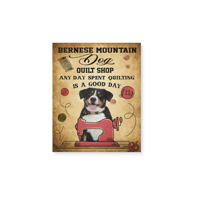 Bernese mountain dog quilt shop anyday spent quilting is a good day -Matte Canvas - Dreameris