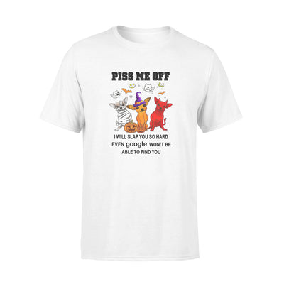 Halloween Dog Boo Piss Me Off I Will Slap You So Hard Even Google Won't Be Able To Find You - Premium T-shirt - Dreameris