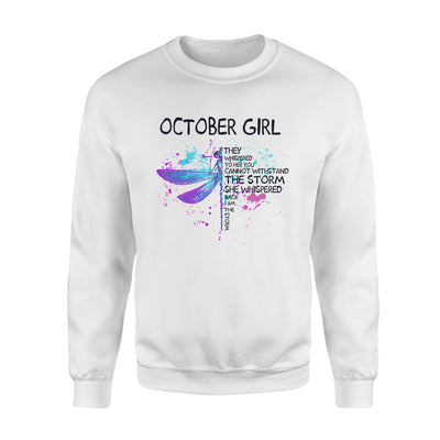 October Girl They Whispered You Cannot Withstand Storm Whispered Back I Am Storm Dragonfly - Standard Crew Neck Sweatshirt - Dreameris