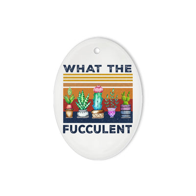 What The Fucculent Cactus - Oval Ornament (2 sided) - Dreameris