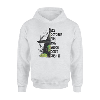 51% October Girl 49% Witch Don't Push It - Standard Hoodie - Dreameris