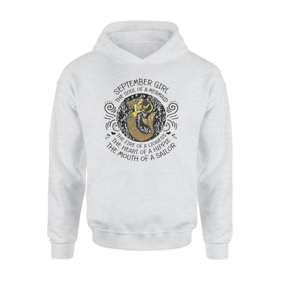 September Girl The Soul Of Mermaid Fire Of Lioness Heart Of A Hippie Mouth Of A Sailor - Standard Hoodie - Dreameris