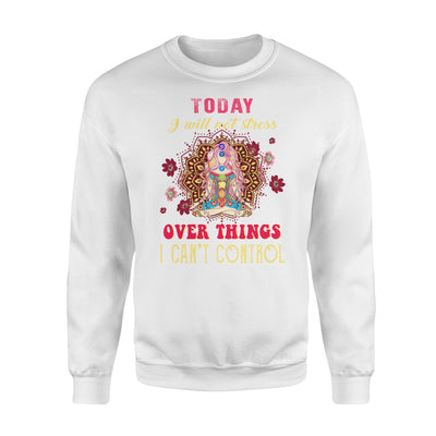 Sakura Today I Will Not Stress Over Things I Can't Control Yoga Mandala Pattern -Standard Crew Neck Sweatshirt - Dreameris