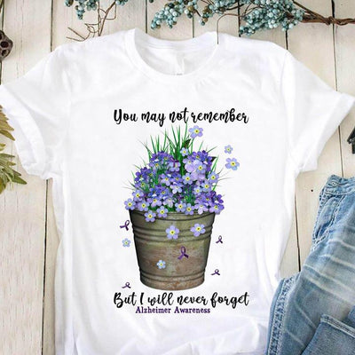 Alzheimer Prevention You May Not Remember But I Will Never Forget Flowers Cotton T-Shirt - Dreameris