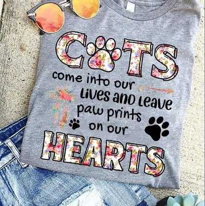 Cats Come Into Our Lives And Leave Paw Prints On Our Hearts Cotton T Shirt - Dreameris