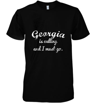 Georgia Is Calling And I Must Go Funny Gifts Travel Cotton T Shirt - Dreameris