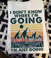 I Don't Know Where I'm Going I'm Just Going Terrain Car Travel Cotton T-Shirt - Dreameris