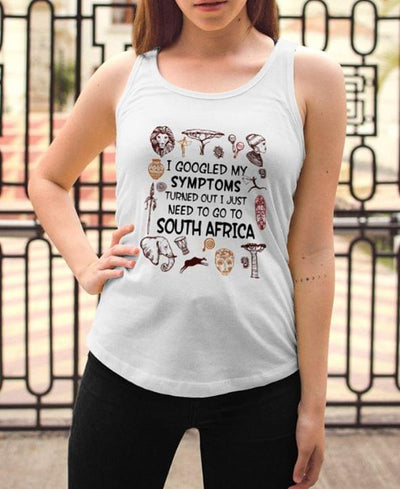I Googled My Symptoms Turned Out I Just Need To Go To South Africa Cotton Tank - Dreameris
