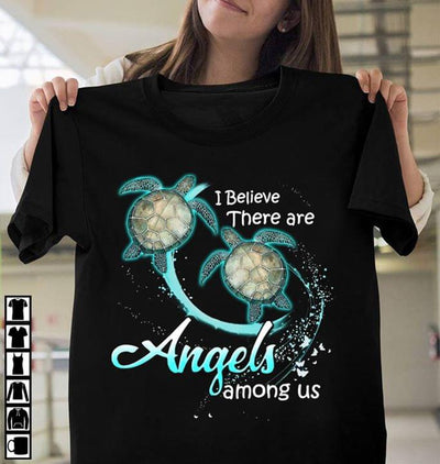Turtle I Believe There Are Angels Among Us For Lovers Cotton T Shirt - Dreameris