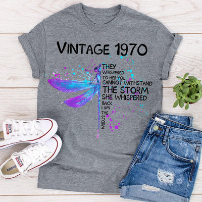 Vintage 1970 They Whispered To Her You Cannot Withstand Storm She Whispered Back I Am The Storm Cotton T-Shirt - Dreameris