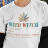 Weed Witch Like A Regular Witch But Higher See Also Sexy Exceptional Standard/Premium T-Shirt - Dreameris