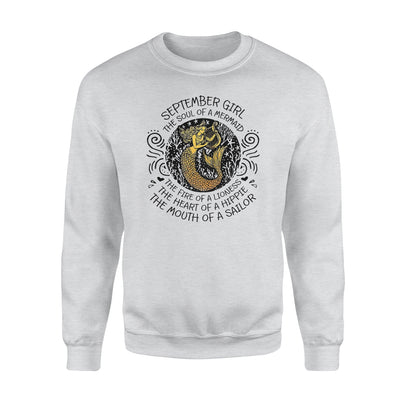 September Girl The Soul Of Mermaid Fire Of Lioness Heart Of A Hippie Mouth Of A Sailor - Standard Crew Neck Sweatshirt - Dreameris