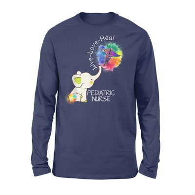 Elephant Live Love Heal Pediatric Nurse Cute Nurse - Premium Long Sleeve - Dreameris