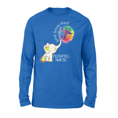 Elephant Live Love Heal Pediatric Nurse Cute Nurse - Standard Long Sleeve - Dreameris