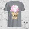 Climate Change Is Real  Men T Shirt - Women T Shirt  Unisex Standard T-Shirt - Dreameris