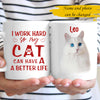 Personalized I Work Hard So My Cat Have A Better Life Custom Photo Gift For Cat Lovers Coffee Mug - Dreameris