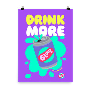 Drink More Glurp Poster